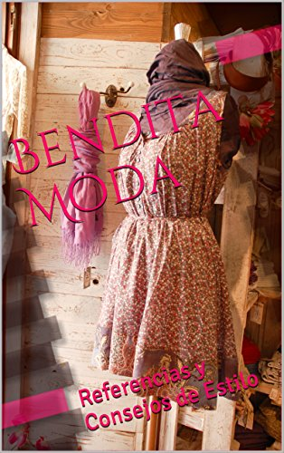 Bendita Moda: Referencias y Consejos de Estilo