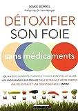 Détoxifier son foie sans médicaments