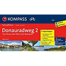 Donauradweg 2, Von Passau über Wien nach Bratislava: Fahrradführer mit 8 Tagesetappen, Routenkarten im optimalen Maßstab und GPX-Daten zum Download. (KOMPASS-Fahrradführer, Band 6640)