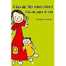 Educar las emociones (Spanish Edition)