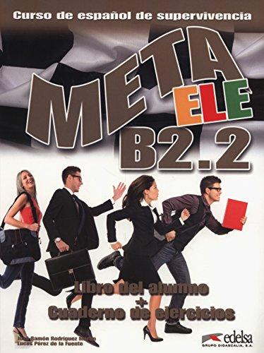 Meta ELE B2.2 - libro del alumno + ejercicios (Métodos - Jóvenes Y Adultos - Meta Ele - Nivel B2.2)