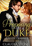 Proposing to a Duke: A Regency Romance Novel (Regency Black Hearts Book 1)