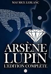 Arsène Lupin : L'édition complète (French Edition)