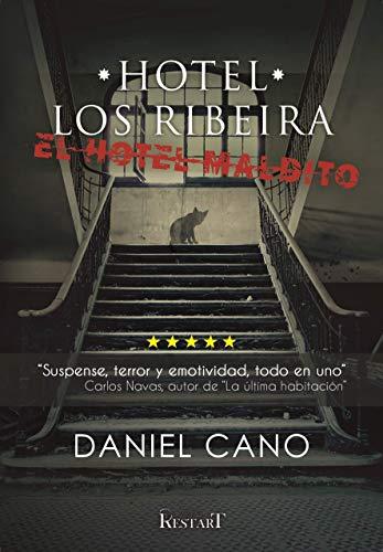 HOTEL LOS RIBEIRA. EL HOTEL MALDITO
