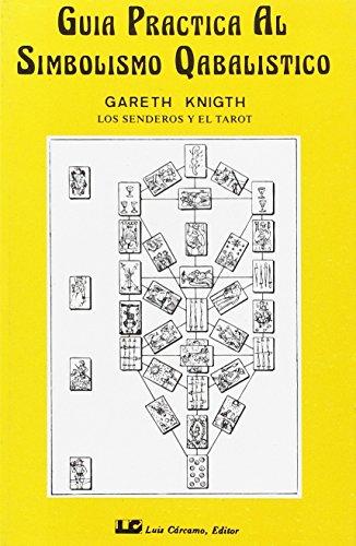 Guía práctica al Simbolismo Cabalístico, tomo II: Las esferas y el Tarot: 2