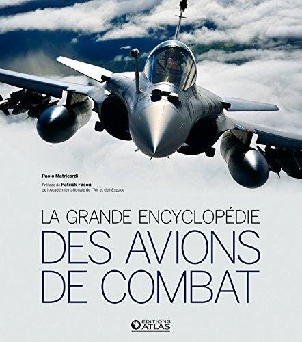 La grande encyclopédie des avions de combat par Paolo Matricardi
