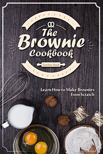 : Learn How to Make Brownies from Scratch (English Edition) (Brownie-cutter)