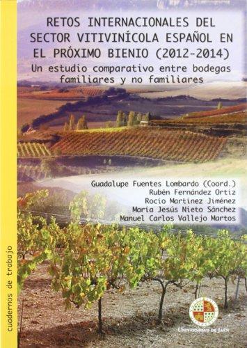 Retos internacionales del sector vitivinícola español en el proximo bienio (2012-2014): Un estudio comparativo entre bodegas familiares y no familiares (Cuadernos de trabajo) por Guadalupe Fuentes Lombardo