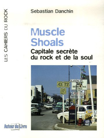 Muscle Shoals : Capitale secrète du rock et de la soul