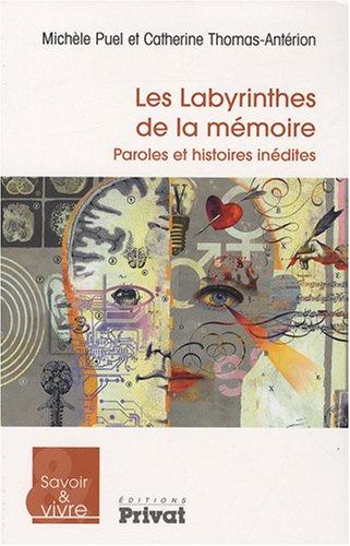 Les labyrinthes de la mémoire : Paroles et histoires inédites