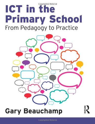 ICT in the Primary School: From Pedagogy to Practice