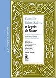 Camille Saint-Saëns et le prix de Rome(recueil avec CD