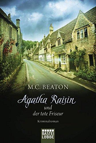 Beaton, M. C.: Agatha Raisin und der tote Friseur