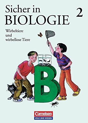 Sicher in Biologie, Bd.2, Wirbeltiere und wirbellose Tiere -