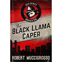 The Black Llama Caper (Dick DeWitt Mysteries Book 1) (English Edition)