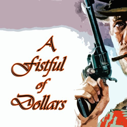 Commit fist full of dollars soundtrack can not
