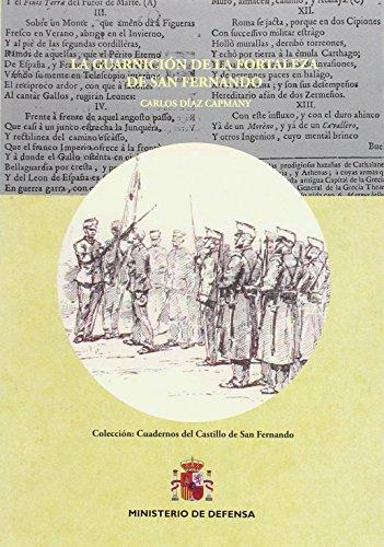 La Guarnición de la Fortaleza de San Fernando (Cuadernos del Castillo de San Fernando) por Carlos Díaz Capmany