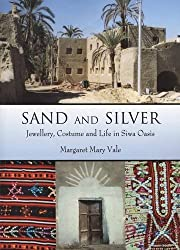 Sand and Silver: Jewellery, Costume, and Life in the Oasis of Siwa