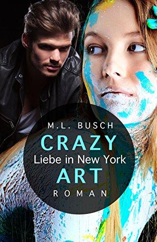 CRAZY ART - Liebe in New York von [Busch, M.L.]