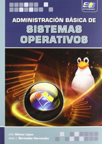 Administración Básica de Sistemas Operativos por Julio Gomez Lopez