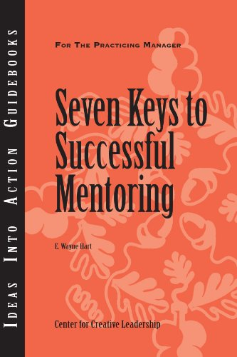 Seven Keys to Successful Mentoring (J-B CCL (Center for Creative Leadership))