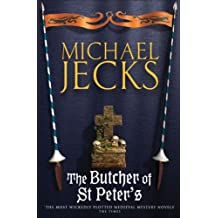 The Butcher of St. Peter's by Michael Jecks (2005-05-02)