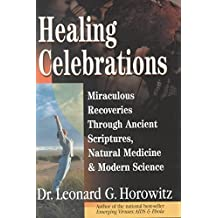 [(Healing Celebrations)] [By (author) Leonard G Horowitz D.M.D.] published on (August, 2000)