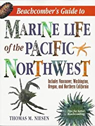 Beachcomber's Guide to Marine Life of the Pacific Northwest by Thomas M. Niesen (1997-03-01)