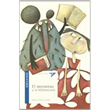 El monstruo y la bibliotecaria (Ala Delta (Serie Azul))