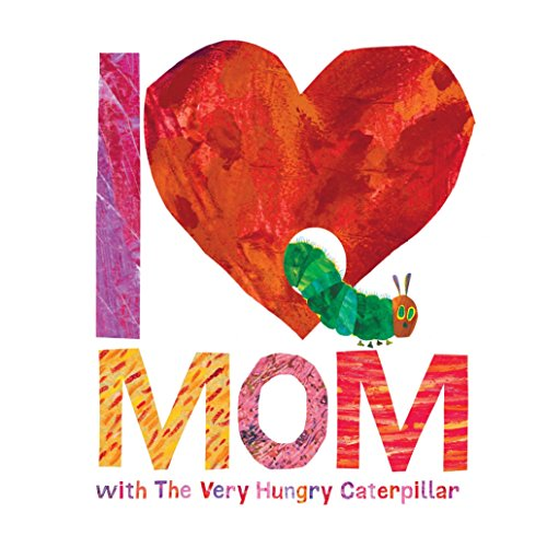 I Love Mom With The Very Hungry Caterpillar (The World of Eric Carle) por Carle Eric