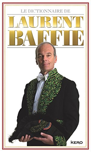 Le dictionnaire de Laurent Baffie (French Edition)