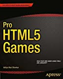 Pro HTML5 Games (Expert's Voice in Web Development)