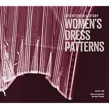 2: Seventeenth-century Women's Dress Patterns: Book Two (Dress Pattern 2)