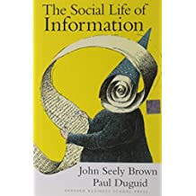 The Social Life of Information by John Seely Brown (2000-02-24)