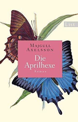 Axelsson, Majgull: Die Aprilhexe
