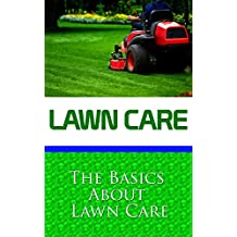 Lawn Care: The Basics About Lawn Care (English Edition)