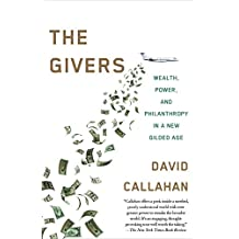 The Givers: Wealth, Power, and Philanthropy in a New Gilded Age (English Edition)