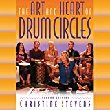 The Art and Heart of Drum Circles by