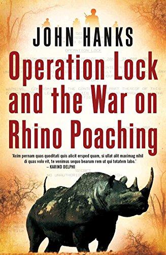 Operation lock and the war on rhino poaching por John Hanks