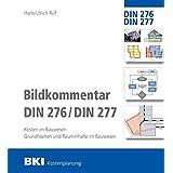 BKI Bildkommentar DIN 276/277: Kosten im Bauwesen