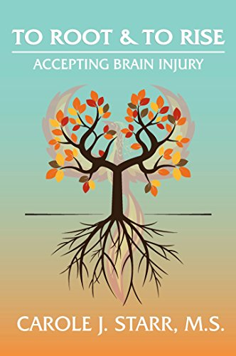 To Root & To Rise: Accepting Brain Injury (English Edition)