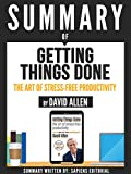 """Summary Of """"Getting Things Done: The Art Of Stress-Free Productivity - By David Allen"""""""