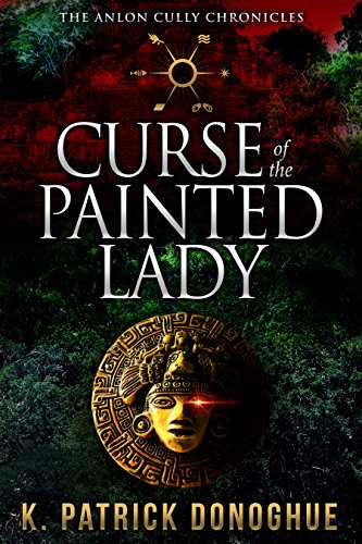 Curse of the Painted Lady (The Anlon Cully Chronicles Book 3) (English Edition) (Painted Ladies)