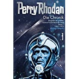 Die Perry Rhodan Chronik - Biografie der größten Science Fiction-Serie der Welt Band 1: 1960 - 1973