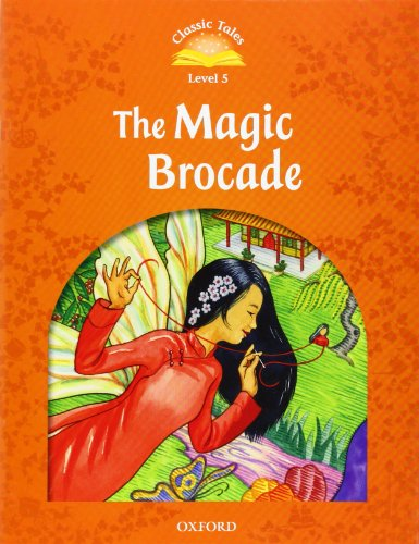 classic-tales-second-edition-level-5-the-magic-brocade-classic-tales-level-5