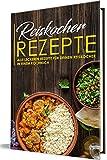 Reiskocher Rezepte: Alle leckeren Rezepte für deinen Reiskocher in einem Kochbuch (Gerichte aus dem Reiskocher 1) (German Edition)