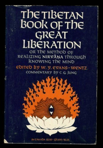 The Tibetan book of the great liberation;: Or, The method of realizing Nirvana through knowing the mind; preceded by an epitome of Padma-Sambhava's biography (Galaxy Books) by W. Y Evans-Wentz (1968-01-01)