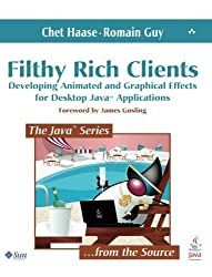 Filthy Rich Clients: Developing Animated and Graphical Effects for Desktop Java Applications by Chet Haase (2007-08-19)