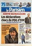 parisien le no 20887 du 09 11 2011 sortie du nucleaire les declarations choc du pdg d edf affaire neyret ce qui accable le commissaire lyonnais sarkozy remonte dans le sondage mais hollande reste en tete un faux paris pour leurrer les al