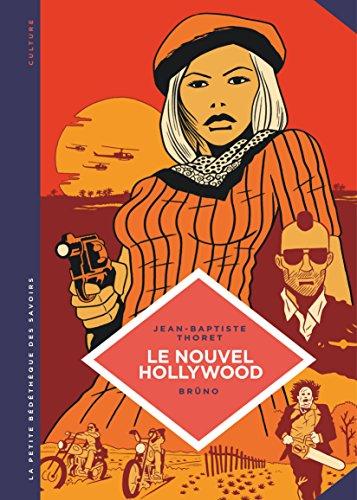 La petite Bédéthèque des Savoirs - tome 7 - Le Nouvel Hollywood. D'Easy Rider à Apocalypse Now. por Thoret Jean-Baptiste